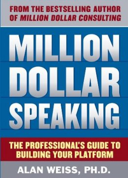 Download ebook Million Dollar Speaking: The Professional's Guide to Building Your Platform