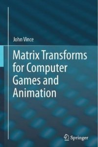 Download ebook Matrix Transforms for Computer Games & Animation