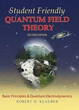 Download ebook Student Friendly Quantum Field Theory (2nd edition)