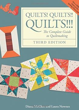 Download ebook Quilts! Quilts!! Quilts!!!: The Complete Guide to Quiltmaking