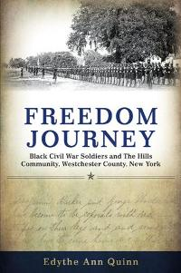 Download Freedom Journey : Black Civil War Soldiers & The Hills Community, Westchester County