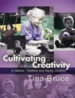 Cultivating Creativity in Babies, Toddlers and Young Children