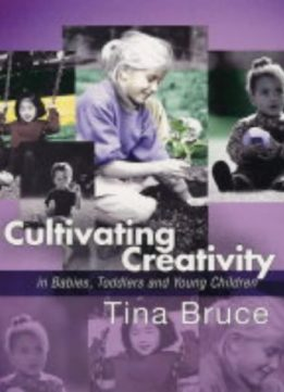 Download ebook Cultivating Creativity in Babies, Toddlers & Young Children