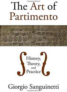 Download ebook The Art of Partimento: History, Theory, & Practice
