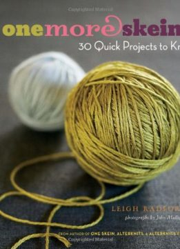 Download ebook One More Skein: 30 Quick Projects to Knit