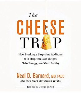 Download ebook The Cheese Trap: How Breaking a Surprising Addiction Will Help You Lose Weight, Gain Energy, & Get Healthy