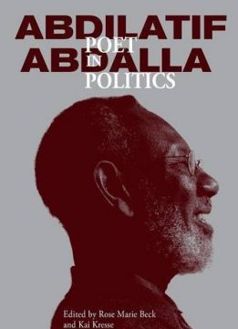 Download ebook Abdilatif Abdalla: Poet in Politics