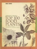 Top 100 Food Plants: The World's Most Important Culinary Crops