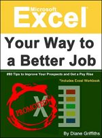 Microsoft Excel Your Way to a Better Job: #80 Tips to Improve Your Prospects and Get a Pay Rise