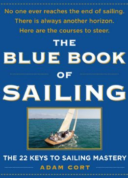 Download ebook The Blue Book of Sailing: The 27 Keys to Sailing Mastery