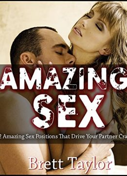 Download ebook Amazing Sex: 12 Amazing Sex Positions That Drive Your Partner Crazy