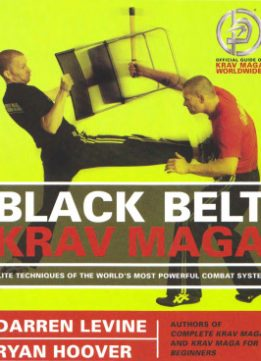 Download Black belt Krav Maga: Elite techniques of the world's most powerful combat system