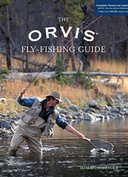 Download ebook Orvis Fly-Fishing Guide, Completely Revised & Updated with Over 400 New Color Photos & Illustrations