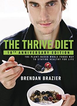 Download ebook The Thrive Diet, 10th Anniversary Edition