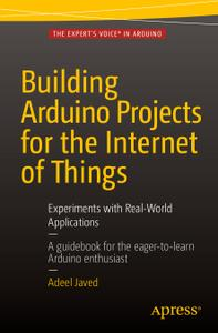 Download Building Arduino Projects for the Internet of Things 2016