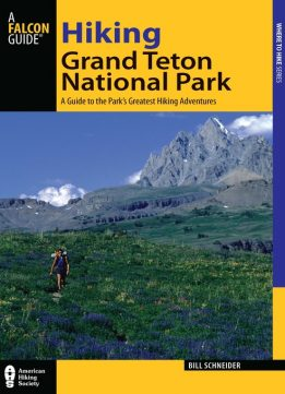 Download ebook Hiking Grand Teton National Park, 3 edition
