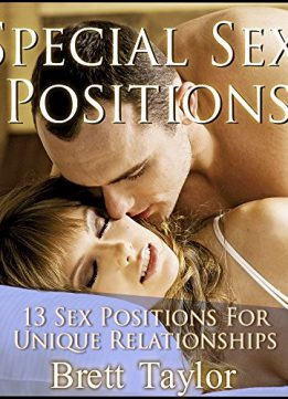 Download ebook Special Sex Positions: 13 Sex Positions For Unique Relationships