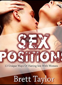 Download ebook Sex Positions: 13 Unique Ways Of Having Sex With Women