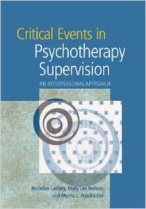 Download ebook Critical Events in Psychotherapy Supervision: An Interpersonal Approach