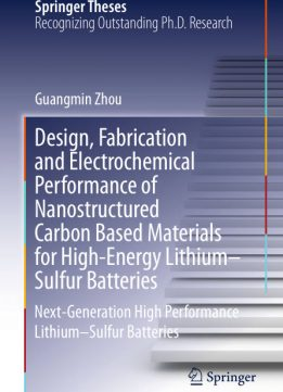 Download ebook Design, Fabrication & Electrochemical Performance of Nanostructured Carbon Based Materials for High-Energy Lithium–Sulfur Bat