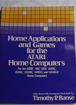 Download ebook Home Applications & Games for the Atari Home Computers