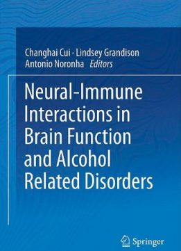 Download Neural-Immune Interactions in Brain Function & Alcohol Related Disorders