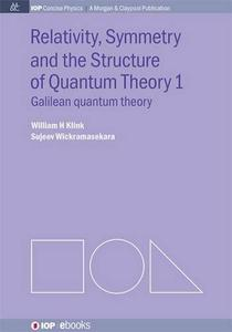 Download ebook Relativity, Symmetry & the Structure of Quantum Theory I: Galilean quantum theory