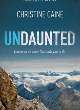 Download ebook Undaunted: Daring to do what God calls you to do