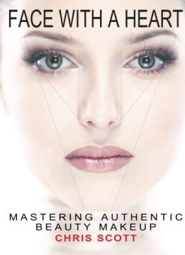 Download ebook Face with A Heart: Mastering Authentic Beauty Makeup
