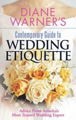 Diane Warner's Contemporary Guide To Wedding Etiquette