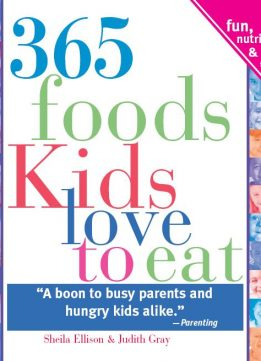 Download ebook 365 Foods Kids Love to Eat, 3E: Fun, Nutritious & Kid-Tested!