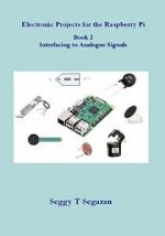 Electronic Projects for the Raspberry Pi – Book 2