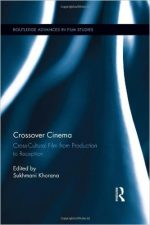 Crossover Cinema: Cross-Cultural Film from Production to Reception