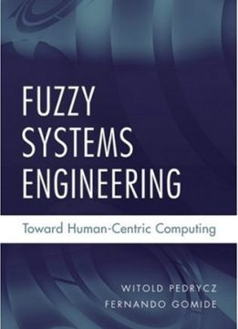 Download ebook Fuzzy Systems Engineering: Toward Human-Centric Computing