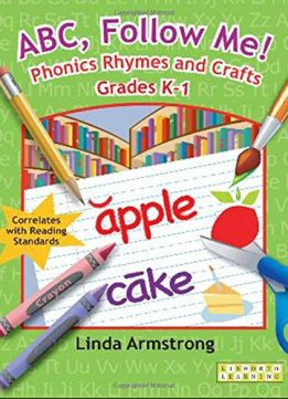 Download ebook ABC, Follow Me! Phonics Rhymes & Crafts Grades K-1 (Linworth Learning)