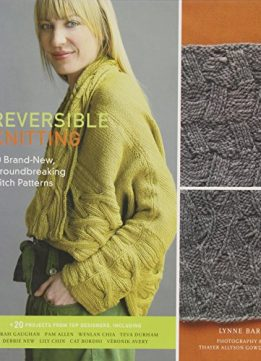 Download ebook Reversible Knitting: 50 Brand-New, Groundbreaking Stitch Patterns