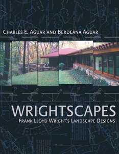 Download Wrightscapes: Frank Lloyd Wright's Landscape Designs