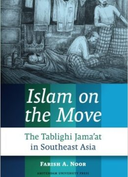 Download ebook Islam on the Move: The Tablighi Jama'at in Southeast Asia