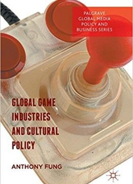 Download Global Game Industries & Cultural Policy