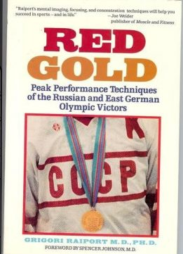 Download ebook Red Gold Peak Performance Techniques of the Russian & East German Olympic Victors