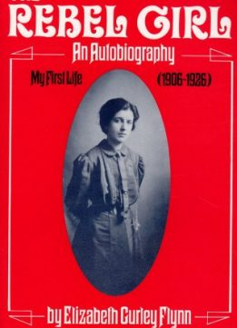 Download ebook The Rebel Girl: An Autobiography, My First Life (1906-1926)