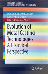 Download ebook Evolution of Metal Casting Technologies: A Historical Perspective