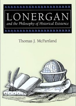 Download ebook Lonergan & the Philosophy of Historical Existence