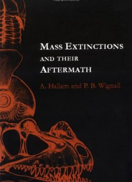 Download ebook Mass Extinctions & Their Aftermath