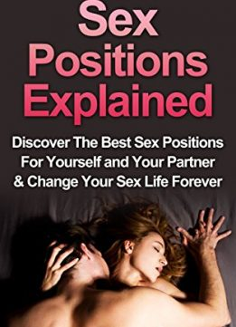 Download ebook Sex: Sex Positions Explained