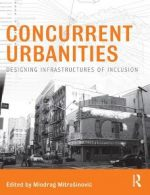 Concurrent Urbanities : Designing Infrastructures of Inclusion