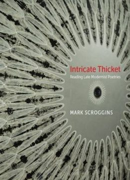 Download ebook Intricate Thicket: Reading Late Modernist Poetries