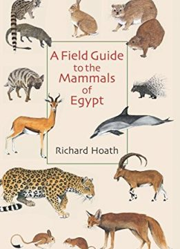 Download ebook A Field Guide to the Mammals of Egypt