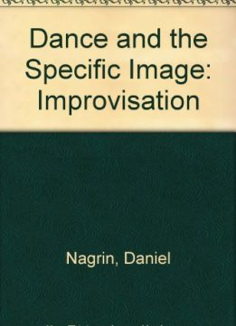 Download ebook Dance & the Specific Image: Improvisation