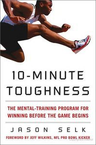 Download ebook 10-Minute Toughness: The Mental Training Program for Winning Before the Game Begins